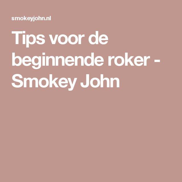 Tips voor de beginnende roker - Smokey John