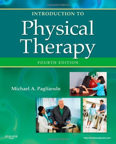 Introduction to Physical Therapy, 4e (Pagliaruto, Introduction to Physical Therapy)/Michael A. Pagliarulo PT  EdD