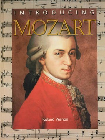 1st grade composer:    Introducing Mozart (Introducing Composers) by Roland Vernon,