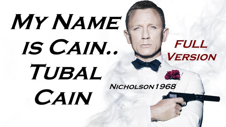 New HD- My Name is Cain..Tubal Cain!! Full Version by Nicholson1968