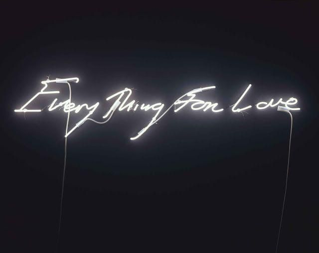 Every Thing For Love | Tracey Emin #neon