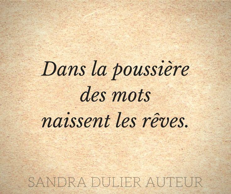 Dans la poussière des mots - Sandra Dulier - Plus de Citations à partager sur le tabeau https://www.pinterest.com/sandradulier/citations-%C3%A0-partager/