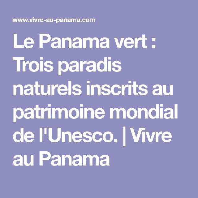 Le Panama vert : Trois paradis naturels inscrits au patrimoine mondial de l'Unesco. | Vivre au Panama