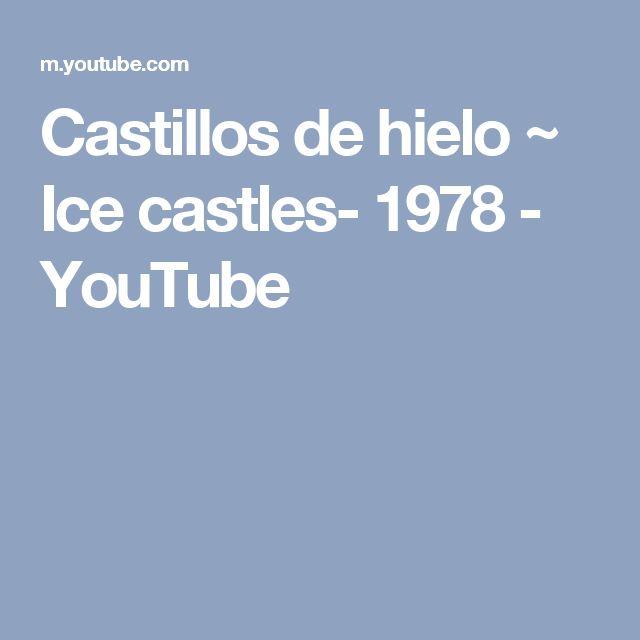 Castillos de hielo ~ Ice castles- 1978 - YouTube