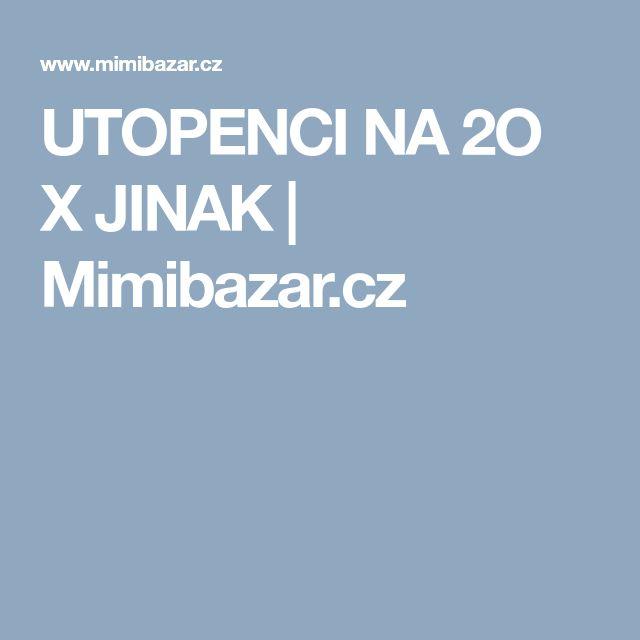 UTOPENCI NA 2O X JINAK | Mimibazar.cz