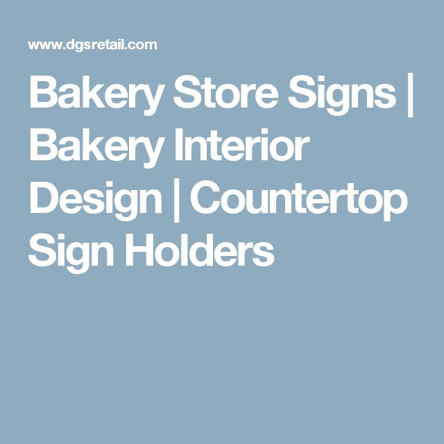 Bakery Store Signs | Bakery Interior Design | Countertop Sign Holders