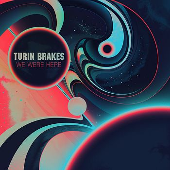 Turin Brakes 'We Were Here' made our Best Albums of 2013 list