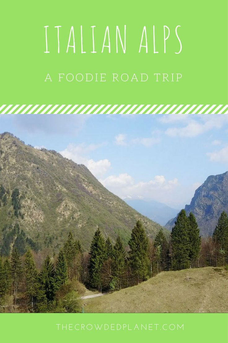 Italian Alps Food, Italian Foodie Road Trip, where to eat in Northern Italy, where o eat in the Italian Alps, road trip Italian alps
