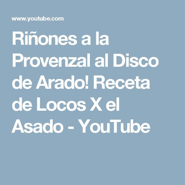 Riñones a la Provenzal al Disco de Arado! Receta de Locos X el Asado - YouTube