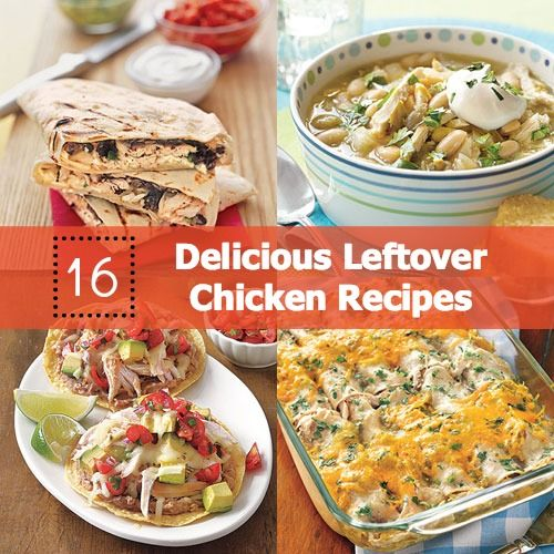 16 delicious recipes for using up leftover chicken, like Grilled Quesadillas, White Bean Chili, Chicken Tostadas, Chicken Enchiladas and more!