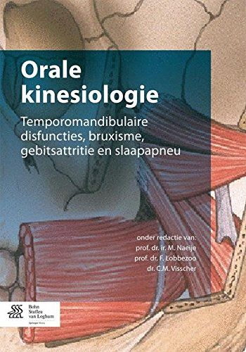 Orale kinesiologie: Temporomandibulaire disfuncties, bruxisme, gebitsattritie en slaapapneu (Dutch Edition)