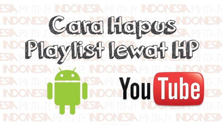 Cara menghapus daftar putar (playlist) di aplikasi Youtube lewat HP #video #youtube #indonesia #indonesiapintar #android #history #smartphone #youtubeplaylist