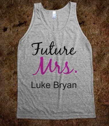 Luke Bryan Tank...just for u @Tabitha Reilley