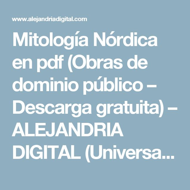 Mitología Nórdica en pdf (Obras de dominio público – Descarga gratuita) – ALEJANDRIA DIGITAL (Universal Library – Electronic Publishing House)