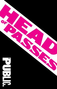 Head of Passes, Joseph Papp Public Theater/Newman Theater, NYC Show Poster