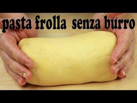 Pasta Frolla senza Burro facile e veloce ! - YouTube