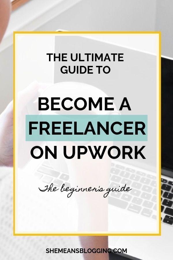 Work As A Freelancer On Upwork A Beginner S Freelance Guide Writing Jobs Freelancing Jobs Upwork