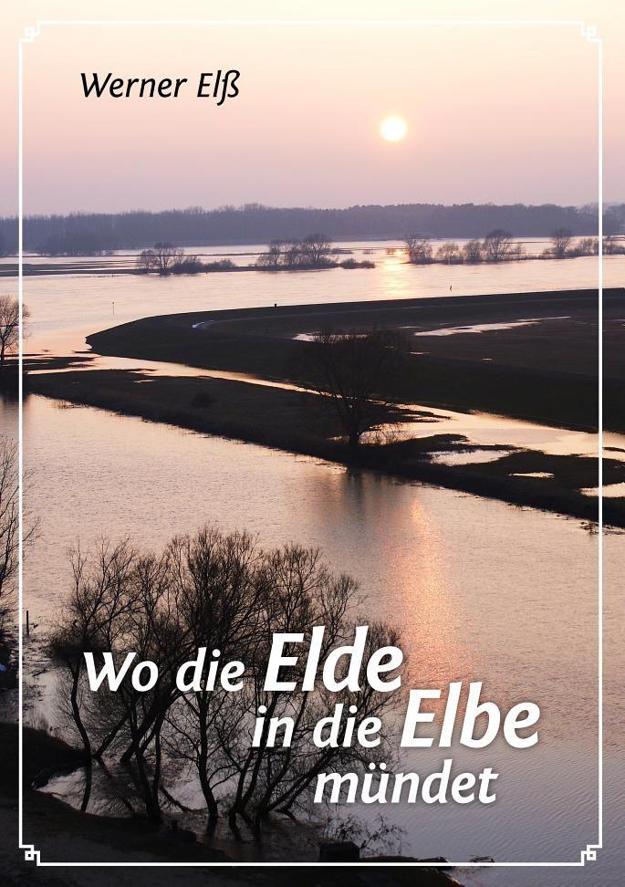 Wo die Elde in die Elbe mündet - Werner Elß - Google Books