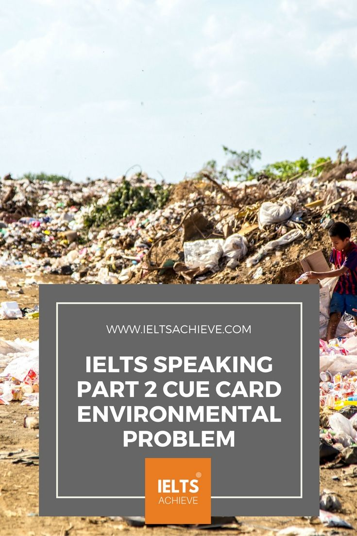 IELTS Cue Card 8 - A Problem That Affects The Environment   eng