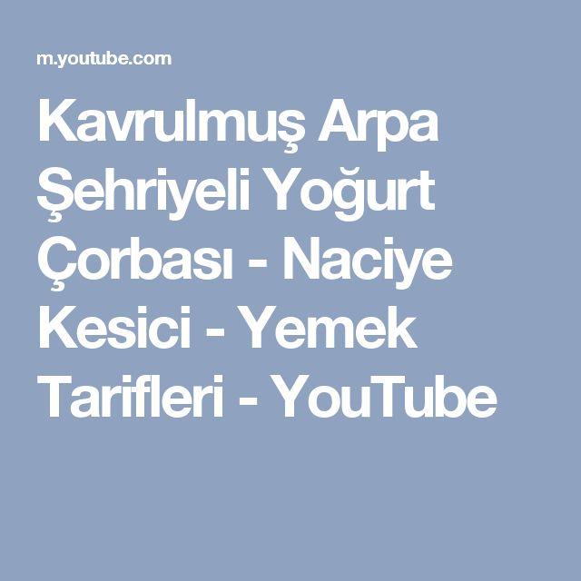 Kavrulmuş Arpa Şehriyeli Yoğurt Çorbası - Naciye Kesici - Yemek Tarifleri - YouTube