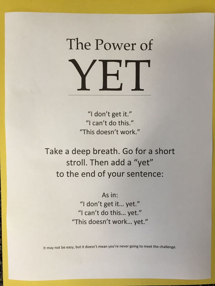 "Yet by mholtzen I started using the word ""Yet"" with my students a couple years ago. When a child says, ""But I don't get it,"" or ""I can't do this,"" which happens often in my land of perfectionists, I add the word, ""Yet"" to the end of their declaration. Would be cool to use as an anchor chart or as a bulletin board."