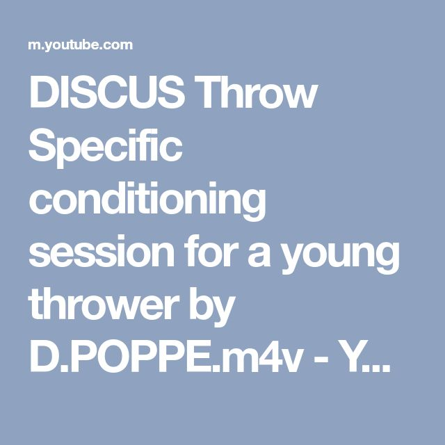 DISCUS Throw Specific conditioning session for a young thrower by D.POPPE.m4v - YouTube