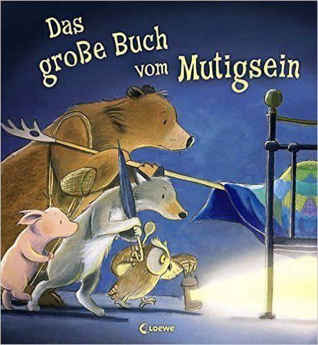 Das große Buch vom Mutigsein: Amazon.de: Jane Chapman, Tim Warnes: Bücher