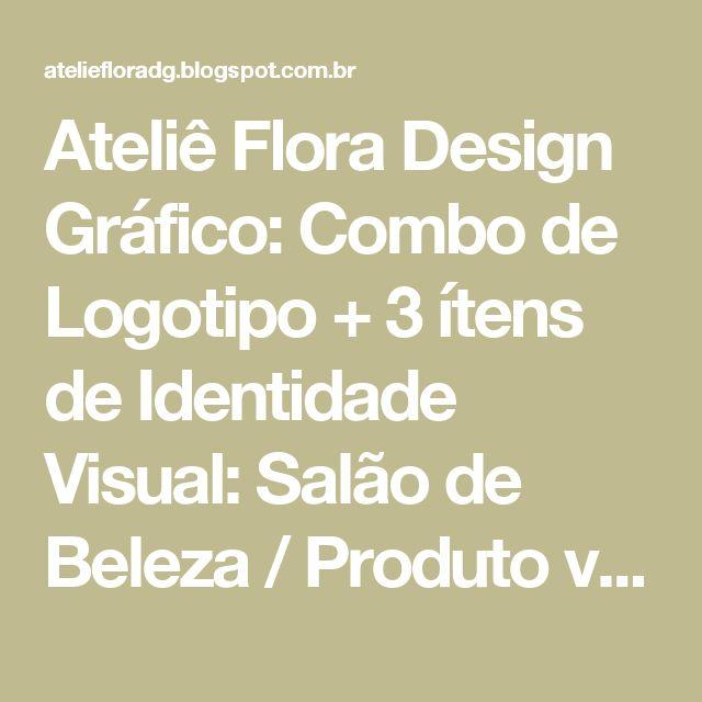 Ateliê Flora Design Gráfico: Combo de Logotipo + 3 ítens de Identidade Visual: Salão de Beleza / Produto vendido. Não está mais à venda.