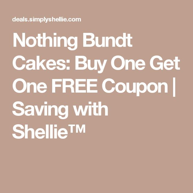 Nothing Bundt Cakes: Buy One Get One FREE Coupon | Saving with Shellie™