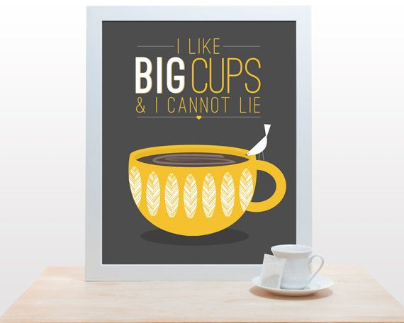 Coffee Tea Print Typography I like big cups - 11x14 Poster wall art decor kitchen Starbucks white cup mustard yellow brown tan taupe