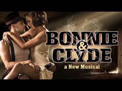 Bonnie  Clyde - the whole musical with Jeremy Jordan and Laura Osnes