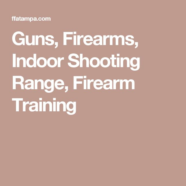 Guns, Firearms, Indoor Shooting Range, Firearm Training