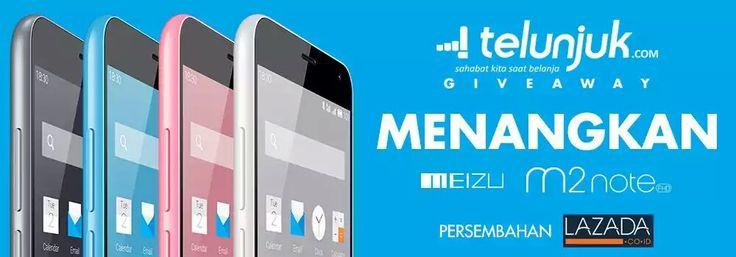 Share info #Giveaway , menangkan satu Meizu M2 Note dari Telunjuk.com & Lazada Indonesia  http://bit.ly/1IEfM7E