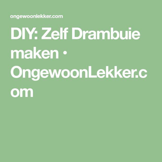 DIY: Zelf Drambuie maken • OngewoonLekker.com
