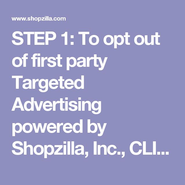 STEP 1: To opt out of first party Targeted Advertising powered by Shopzilla, Inc., CLICK HERE. (An error occured, please check again later)
