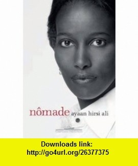 Nomade (Em Portugues do Brasil) (9788535919356) Ayaan Hirsi Ali , ISBN-10: 853591935X  , ISBN-13: 978-8535919356 ,  , tutorials , pdf , ebook , torrent , downloads , rapidshare , filesonic , hotfile , megaupload , fileserve