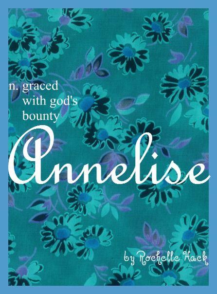 Baby Girl Name: Annelise. Meaning: Graced With God's Bounty. Origin: Latin; German; Danish; Swedish. http://www.pinterest.com/vintagedaydream/baby-names/