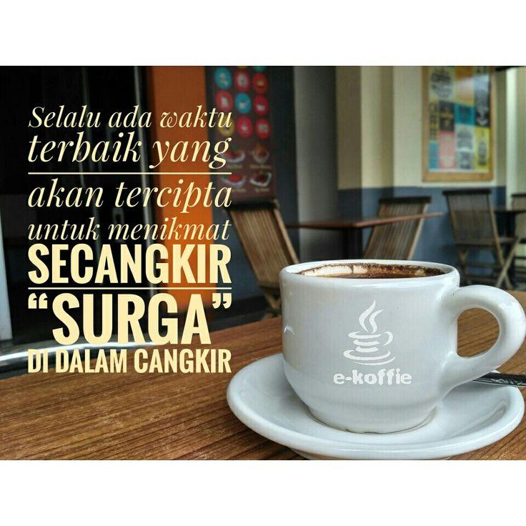 """Selalu ada waktu terbaik yang akan tercipta untuk menikmat secangkir """"surga"""" di dalam cangkir  #kopi #kopihitam #ekoffie #ekoffiecafe #kedaikopi  #kopibandung #kedaikopibandung #bandung #kulinerbandung #eksplorbandung #quoteskopi #puisikopi, #sajakkopi # coffeecorner #coffee #blackcoffee"""