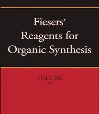 Fiesers' Reagents For Organic Synthesis (Volume 27) PDF