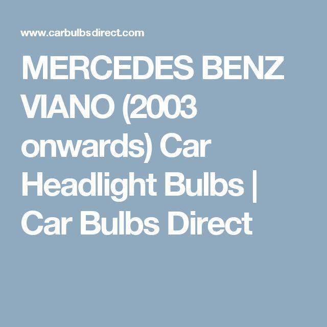 MERCEDES BENZ VIANO (2003 onwards) Car Headlight Bulbs | Car Bulbs Direct