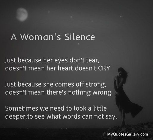 A Woman's Silence Just Because Her Eyes Don't Tear, Doesn