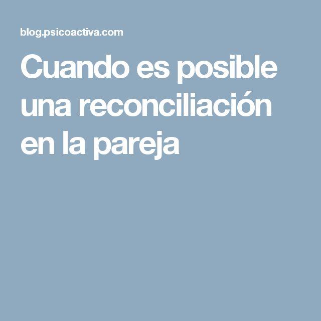 Cuando es posible una reconciliación en la pareja