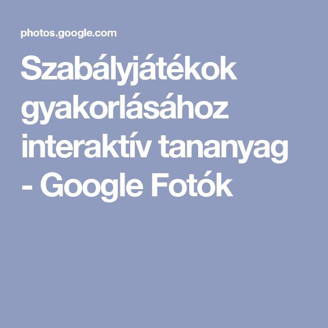 Szabályjátékok gyakorlásához interaktív tananyag - Google Fotók