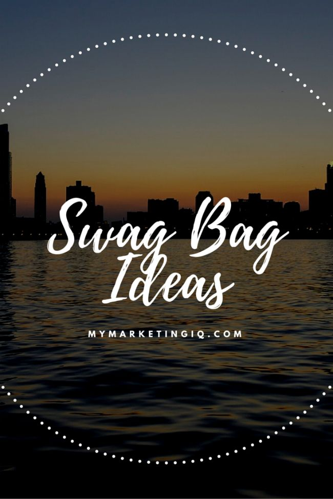 Swag Bag: What are they, how can they help you, and what do you put in them.