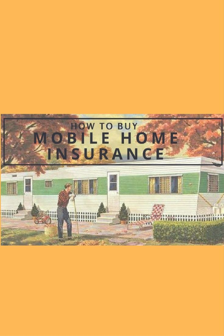 How To Buy Mobile Home Insurance At The Best Rates Mobile Home