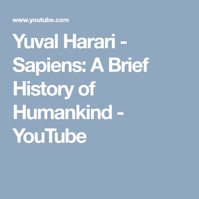 Yuval Harari - Sapiens: A Brief History of Humankind - YouTube