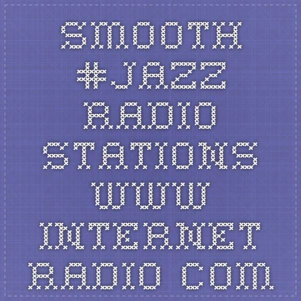 Smooth #Jazz Radio Stations www.internet-radio.com