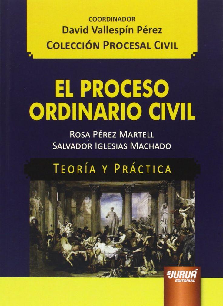 El proceso ordinario civil / Rosa Pérez Martell, Salvador Iglesias Machado. - 2014