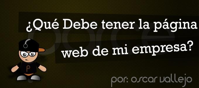 Nueva publicación del Blog de Parce Soluciones Web, Que dbe tener la Página web de Mi empresa.
