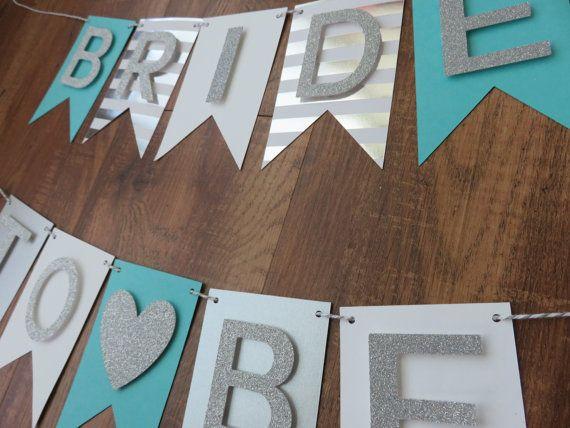 Bride to Be Banner : Teal blue  white silver  by BoldandBashful